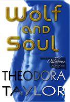 Theodora Taylor - Wolf and Soul (The Alaska Princesses Trilogy, Book 3)
