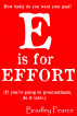E is for Effort by Bradley Pearce