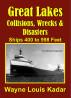 Great Lakes: Collisions, Wrecks and Disasters: Ships 400 to 998 Feet by Wayne 'Skip' Kadar