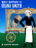 WHAT HAPPENED TO SELINA SMITH by Mary Valentine Williams