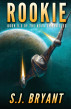 Rookie by S.J. Bryant