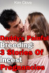 Daddy's Painful Breeding: 3 Stories Of Incest Pregnancies by Kim Clove