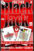 HOW TO WIN BLACKJACK JACKPOT: Blackjack Guide To Success: Proven Methods And Strategies To Winning Casino BLACKJACK: Authored by Stanford Blackjack Wong, Illustrated by Powerball Money Secrets by POWERBALL MONEY SECRETS