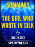 Summary of The Girl Who Wrote In Silk by Kelli Estes by SpeedyReads
