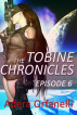 The Tobine Chronicles Episode 6 by Adera Orfanelli