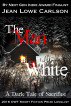 The Man in White: A Dark Tale of Sacrifice (Free Dark Fantasy Romance, Gothic Fairytale, Epic Fantasy) by Jean Lowe Carlson
