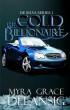 The Cold Billionaire (De Silva #1) by Myra Grace Delansig