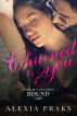 Chained to You, Vol. 1: Bounded by Alexia Praks