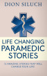 Life Changing Paramedic Stories by Dion Siluch