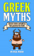Greek Myths: Classic Tales Retold as Fun Poems for Kids by Paul Perro