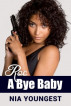 Roc A Bye Baby by Nia Youngest