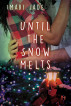 Until the Snow Melts by Imari Jade
