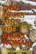 Two Angry Men - One Angry Woman:  A tiny town fights for its future by William Wresch