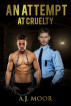 An Attempt at Cruelty by A.J. Moor