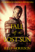 Fall of a Lost Sun: The Prequel novella to the Lost Sun World by Riley Morrison