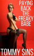 Paying Back The Freaky Babe by Tommy Sins