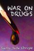 War On Drugs by Sierra Jade Ebright
