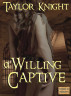An Unwilling Captive by Taylor Knight