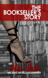 The Bookseller's Story - An Alex Slade Wicked Erotica Novelette by Alex Slade