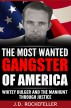 Whitey Bulger and the Manhunt Through Justice: The Most Wanted Gangster of America by J.D. Rockefeller