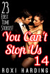 You Can't Stop Us 14 - 23 First Time Stories by Roxi Harding