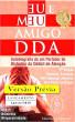 Eu & Meu Amigo DDA – Autobiografia de um Portador do Transtorno do Déficit de Atenção com Hiperatividade (Prévia da 2ª Edição) by Marcus Deminco