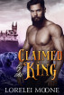 Claimed by the King (A BBW Bear Shifter Fantasy Romance) by Lorelei Moone