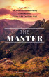 The Master: How to Practice The Science of Decision Making with Confidence and Know What You Really Want by Robin Sacredfire