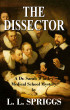 The Dissector: A Dr. Sarah Whitley Medical School Mystery by L.L. Spriggs