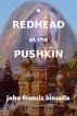 A Redhead at the Pushkin by John Francis Kinsella