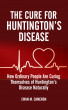 The Cure For Huntington's Disease by Ewan M Cameron