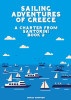 Sailing Adventures of Greece - A Charter from Santorini - Book 2 by Mikey Simpson
