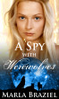 A Spy with Werewolves by Marla Braziel