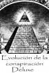 Evolución de la conspiración Deluxe by Gordon Rupe