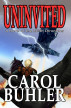 Uninvited by Carol Buhler