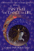 Tsin Twei, The Dance of Life, Book Four of the Earth Woman Tree Woman Quartet by Connie Pwll Walck Tyler