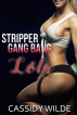 Stripper Gang Bang: Lola by Cassidy Wilde
