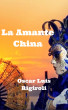 La Amante China by Oscar Luis Rigiroli