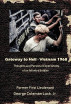 Gateway to Hell - Vietnam 1968: Thoughts and Personal Experiences of an Infantry Soldier by Coleman Luck