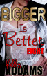 Bigger Is Better - 8 by Kelly Addams