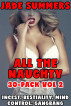 All the Naughty 30-Pack Mega Bundle Vol 2: Incest, Bestiality, Mind Control, Gangbang by Jade Summers