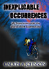 Inexplicable Occurrences: My Experiences with the World of the Supernatural by Calvin A. Johnson