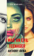 I Was An Evil Teenager: Remastered by Anthony Avina