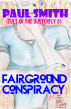 Fairground Conspiracy (Cult of the Butterfly 8) by Paul Smith