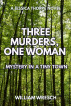 Three Murders, One Woman: Mystery in a Tiny Town by William Wresch