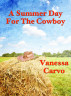 A Summer Day For The Cowboy by Vanessa Carvo
