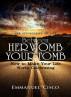 Between Her Womb & Your Tomb by Emmanuel Cisco