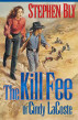 The Kill Fee of Cindy LaCoste by Stephen Bly