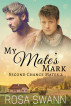 My Mate's Mark (Second Chance Mates 2) by Rosa Swann