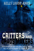 Critters and Chaos Makers by Kelly Louise Jones
